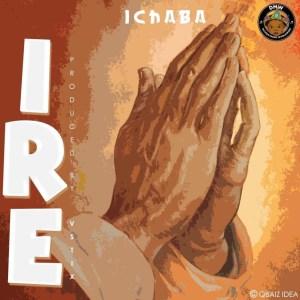 Ichaba - Ire (Prod. Vstix)